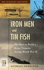 Iron Men and Tin Fish: The Race to Build a…
