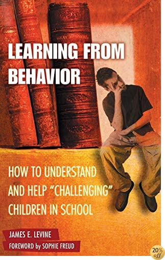 TLearning from Behavior: How to Understand and Help Challenging Children in School (Child Psychology and Mental Health)