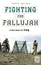 Fighting for Fallujah: A New Dawn for Iraq&hellip;
