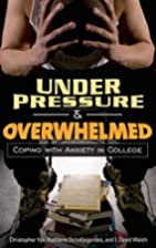 Under Pressure and Overwhelmed: Coping with…