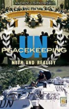 UN Peacekeeping: Myth and Reality by Andrzej…