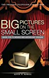 Marill, Alvin H.: Big Pictures on the Small Screen: Made-for-TV Movies and Anthology Dramas