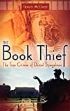 Mcdade, Travis: The Book Thief: The True Crimes of Daniel Spiegelman