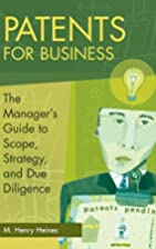 Patents for Business: The Manager's Guide to…