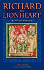 Richard the Lionheart: King and Knight by…