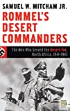 Mitcham, Samuel W.: Rommel's Desert Commanders: The Men Who Served the Desert Fox, North Africa, 1941-1942