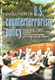 Alexander, Yonah: Evolution of U.S. Counterterrorism Policy: Volume 2
