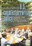 Alexander, Yonah: Evolution of U.S. Counterterrorism Policy: Volume 2
