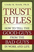 Trust Rules: How to Tell the Good Guys from…