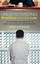 Understanding bioethics and the law : the…