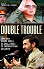Double Trouble: Iran and North Korea as…