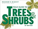 Reader's Digest: Field Guide to the Trees and Shrubs of Britain (Nature Lover's Library)