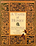 Charlton, Jane: A Taste of Honey: Honey for Health, Beauty and Cookery - Recipes and Traditions
