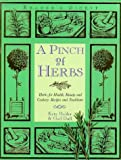 Holder, Katy: A Pinch of Herbs : Herbs for Beauty, Health and Cookery: Recipes and Traditions