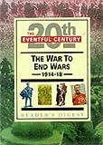 Man, John.: The War To End Wars 1914-18.