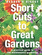 Short Cuts to Great Gardens - A Practical…
