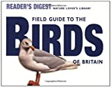 Reader's Digest Association: Field Guide to the Birds of Britain (Nature Lover's Library)