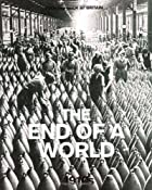 The End of a World: 1910's (Looking…