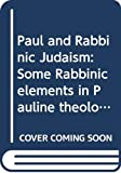 Davies, W. D.: Paul and Rabbinic Judaism:Some Rabbinic Elements in Pauline Theology: Some Rabbinic Elements in Pauline Theology