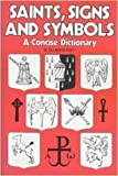 Post, W. Ellwood: Saints, Signs, & Symbols