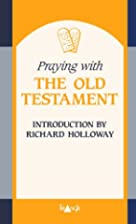 Praying with the Old Testament by Philip Law