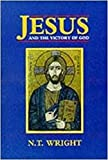 Wright, N. T.: Jesus and the Victory of God: v. 1: Christian Origins and the Question of God