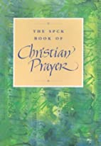 The SPCK Book of Christian Prayer by SPCK