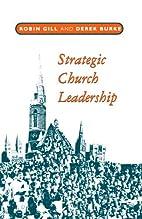 Strategic Church Leadership by Robin Gill