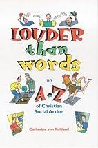 Louder Than Words by Catherine von Ruhland