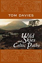 Wild Skies and Celtic Paths by Tom Davies