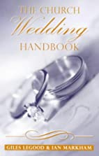 The Church Wedding Handbook by Giles Legood