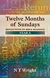 Wright, Tom: Twelve Months of Sundays: Reflections on Bible Readings, Years A