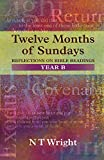 Wright, N. T.: Twelve Months of Sundays Year B - Reflections on Bible Readings (Relections on Bible Readings)