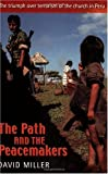Miller, David: The Path and the Peacemakers: The Triumph over Terrorism of the Church in Peru