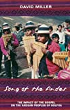 Miller, David: Song of the Andes: The Impact of the Gospel on the Andean Peoples of Bolivia