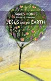 James Jones: Jesus and the Earth