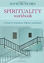 Spirituality Workbook by David Runcorn