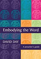 Embodying the Word by David Day