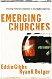 Eddie Gibbs: Emerging Churches: Creating Christian Communities in Postmodern Cultures