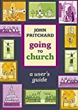 John Pritchard: Going to Church - A user's guide
