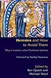 Quash, Ben: Heresies and How to Avoid Them: Why It Matters What Christians Believe