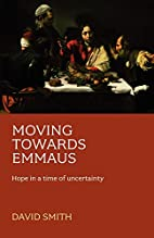 Moving Toward Emmaus by David Smith