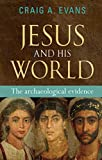Evans, Craig A.: Jesus and His World: The Archaeological Evidence