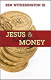 Witherington, Ben: Jesus and Money