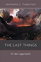 Last Things by Anthony C. Thiselton