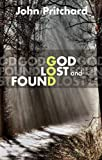 Pritchard, John: God Lost & Found
