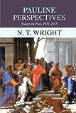 Wright, N. T.: Pauline Perspectives: Essays on Paul 1978-2013