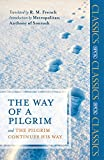 R.M French: The Way of a Pilgrim and The Pilgrim Continues his Way
