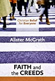 McGrath, Alister: Christian Belief for Everyone: Faith and Creeds