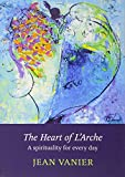 Vanier, Jean: The Heart of L'Arche: A Spirituality for Every Day